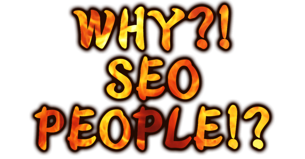 Why SEO People!